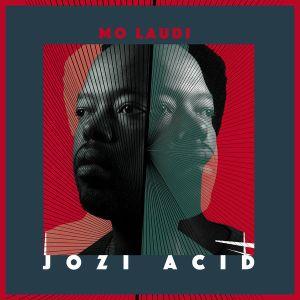 Mo Laudi - Jozi Acid (EP) 2017