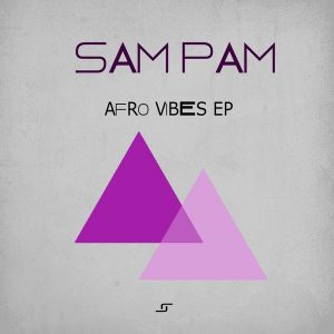 Sam Pam - Afro Vibes EP