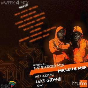 Mr Luu & MSK - Tru FM Steroid Mix Week 4