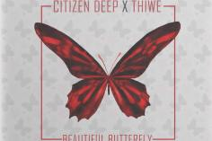 Citizen Deep feat. Thiwe - Beautiful Butterfly