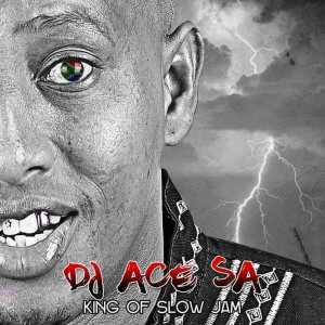 DJ ACE SA - King Of Slow Jam (Album) 2017