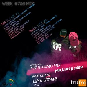 Mr Luu & MSK - Tru FM Steroid Mix Week 7 & 8