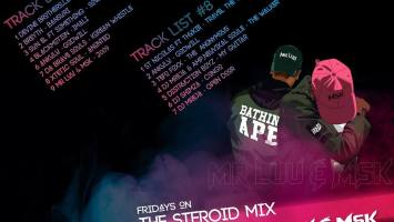 Mr Luu & MSK - Tru FM Steroid Mix Week 7 & 8