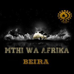 Mthi Wa Afrika - Beira (EP)