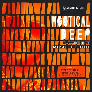 Rootical Deep feat. Joe Cool Lorenzo - Miracle Child (Infinite Boys remix)