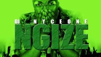 DJ Nyceone - Ngize