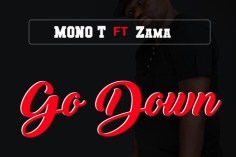 Mono T ft. Zama - Go Down (Original)