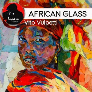 Vito Vulpetti - African Glass (Original Mix)