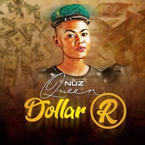 Nuz Queen - Dollar R (Album) 2017