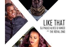 Vanco, Paulo Alves & The Royal Zino - Like That