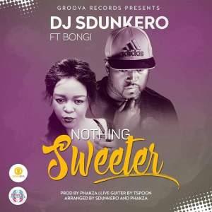 DJ Sdunkero feat. Bongi - Nothing Sweeter