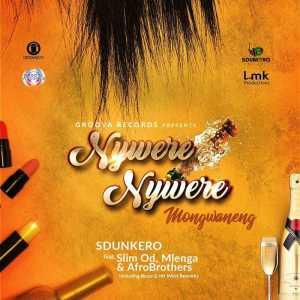 DJ Sdunkero - Nywere Nywere (Mongwaneng) (feat. Slim Od, Afro Brotherz & Mlenga)