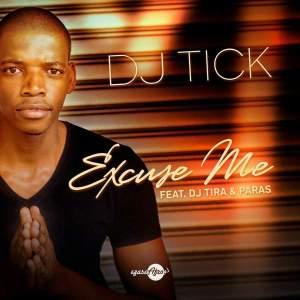 DJ Tick feat. DJ Tira & Paras - Excuse Me