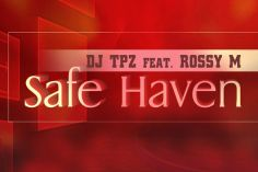 DJ Tpz feat. Rossy M - Safe Haven