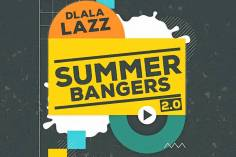 Dlala Lazz - Summer Bangers 2.0 (Album)