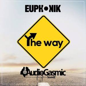 Euphonik feat. Audiogasmic Soundz - The Way