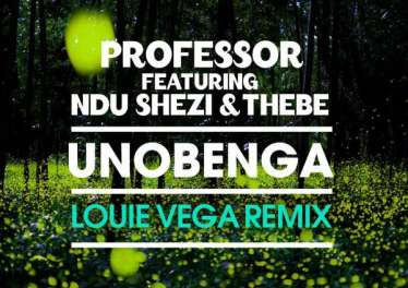 Professor, Ndu Shezi, Thebe, Louie Vega - Unobenga (Louie Vega Rain Remix)