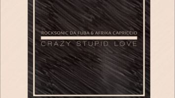 Rocksonic Da Fuba & Afrika Capriccio - Crazy Stupid Love (Original Mix)