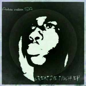 Andrew Soulteen SA - Creative Touch EP