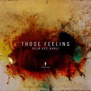 Veja Vee Khali - Those Feelings