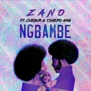 Zano - Ng´bambe (feat. Cuebur & Tshego AMG)