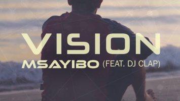 Msayibo Feat. DJ Clap - Vision (Club Edit)