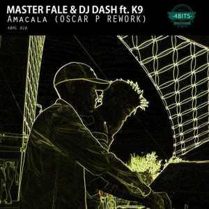 Master Fale & DJ Dash ft. K9 - Amacala (Oscar P Remix)