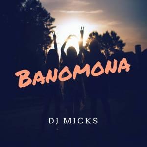 Dj Micks - Banomona (Original Mix)