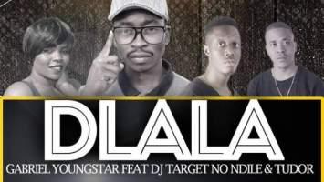 Gabriel YoungStar - Dlala ft. Dj Target No Ndile & Tudor