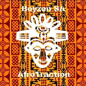 Boyzen SA - AfroTraction. Downloa mp3 south africa house deep house music for free