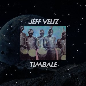 Jeff Veliz - Timbale. latest south african house, funky house, new house music 2018, best house music 2018, latest house music tracks, dance music, latest sa house music, new music releases
