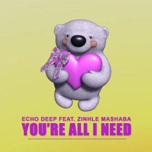 Echo Deep feat. Zinhle Mashaba - You're All I Need.  latest south african house, soulful house music download mp3