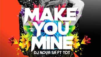 DJ Nova SA feat. Tot - Make You Mine