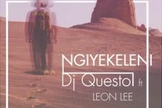 Dj Questo feat. Leon - Ngiyekeleni