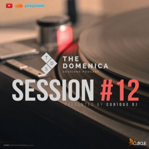 Cubique DJ - Domenica Sessions Podcast #12 Mixed By Cubique DJ. afromix, deep house jazz, afro house music blogspot, afro deep house podcast, local house music, house music online, african house music, soulful house, deep tech house, house insurance, deep house datafilehost, deep house sounds