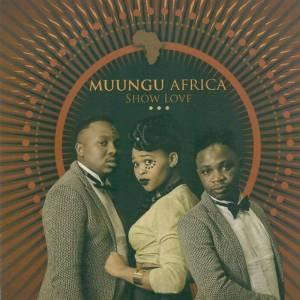 Muungu Africa - Show Love (Album)