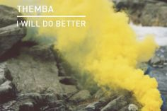 Themba - I Will Do Better (Edit)