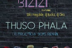 Bizizi, DJ Cleo, Stilo Magolide & DJ Buckz - Thuso Phala (Distruction Boyz Remix)