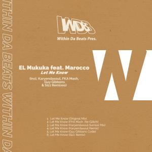 El Mukuka feat. Marocco - Let Me Know (Karyendasoul Remix). latest house music, deep house tracks, house music download, club music, afro house music, afro deep house