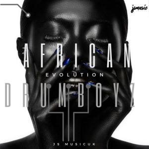 African Drumboyz - Evolution Soul EP. Latest house music, deep house tracks, house music download, club music, afro house music, afro deep house, tribal house music