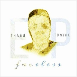 Thabo Tonick - Faceless EP. south african deep house, latest south african house, afro house music, afro deep house, soulful house, deep tech house, afro tech house, deep house sounds