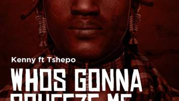 Kenny feat. Tshepo - Whos Gonna Squeeze Me. New south african afro house, sa house music, afro house 2018, mp3 download afro house music