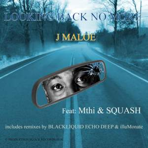 J Maloe - Looking Back No More (Echo Deep Club Mix). south african deep house, latest south african house, new house music 2018, best house music 2018, latest house music tracks, dance music, latest sa house music,