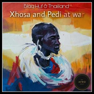 Blaq Huf & Thaiiland - Xhosa and Pedi at War. Download mp3 south africa afro house music, tribal afro house music mp3 download, latest, newest house release