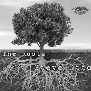 Steve Otto - The Roots (Steve Otto's Cut).  local house music, house music online, african house music, soulful house, deep tech house, afro tech hous