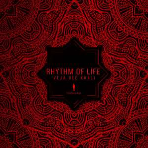Veja Vee Khali - Rhythm of Life. latest house music, deep house tracks, house music download, club music, afro house music, afro deep house, tribal house music