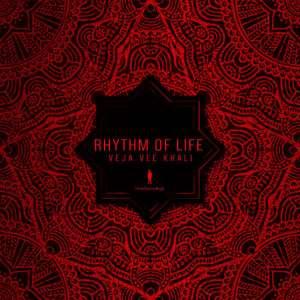 Veja Vee Khali - Rhythm of Life. latest house music, deep house tracks, house music download, club music, afro house music, afro deep house, tribal house music