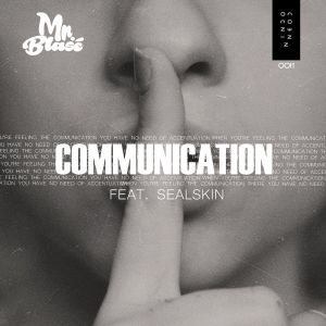 Mr. Blasé - Communication (feat. Sealskin)