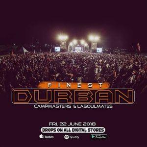 CampMasters & LaSoulMates - Finest Durban. Download durban gqom music, gqomu, new gqom 2018, mp3 gqom songs