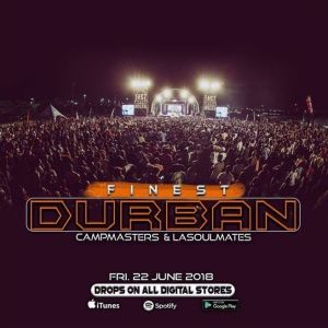 CampMasters & LaSoulMates - Finest Durban. Download durban gqom music, gqomu, new gqom 2018, mp3 gqom songs